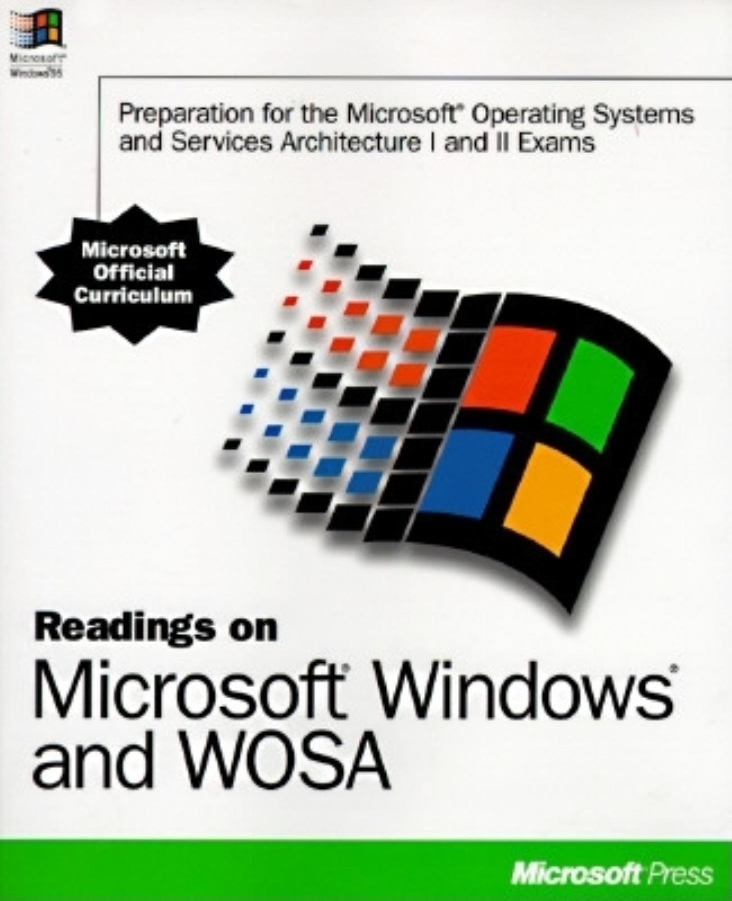 Readings on Microsoft Windows and WOSA: Preparation for the Microsoft Windows Operating Systems and Service Architecture I and II Exams