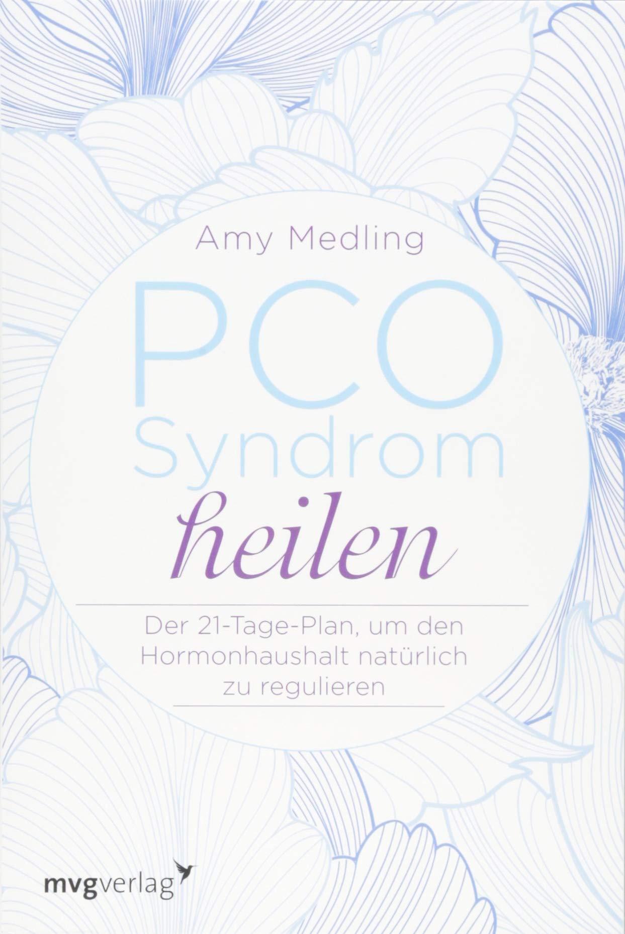 PCO Syndrom Heilen  Der 21 Tage Plan Um Den Hormonhaushalt Natürlich Zu Regulieren