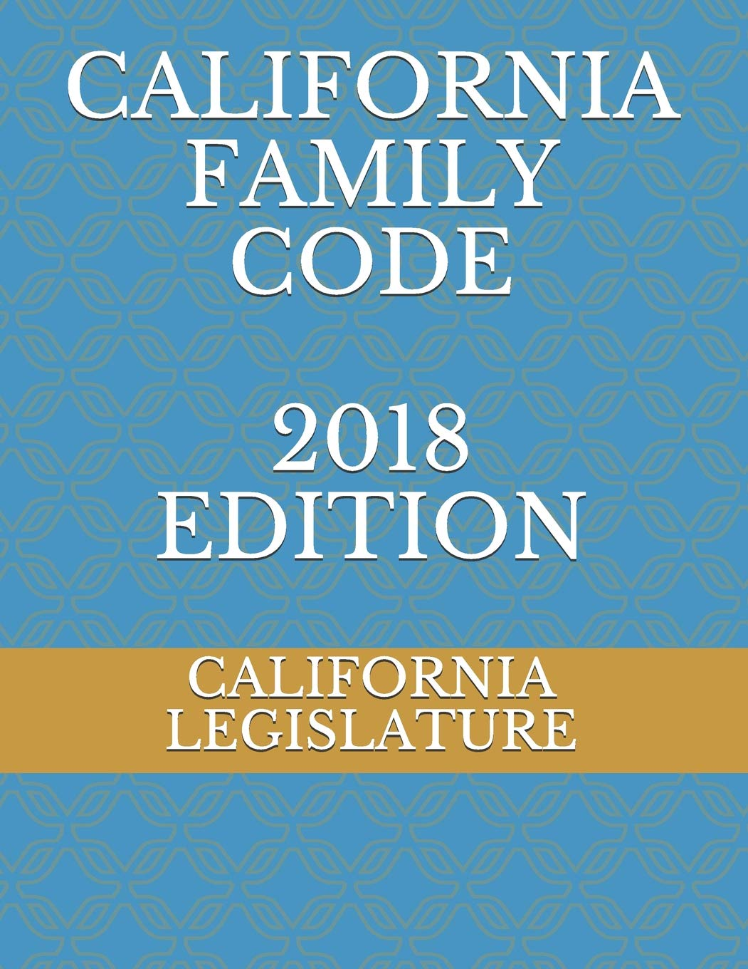 Marriage Family Law California Family Code 2018 Edition