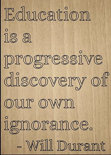 Amazoncom Education Is A Progressive Discovery Of Quote By