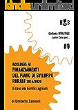 Come fare per accedere ai finanziamenti del Piano di Sviluppo Rurale 2014/2020: Il caso dei birrifici agricoli (Utilities - Come fare per)