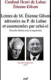 Lettres de M. Étienne Gilson adressées au P. de Lubac et commentées par celui-ci : Nouvelle édition revue et augmentée