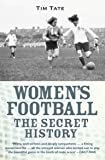 Women's Football - The Secret History
