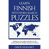Learn Finnish with Word Search Puzzles: Learn Finnish Language Vocabulary with Challenging Word Find Puzzles for All Ages
