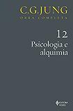 Psicologia e alquimia vol. 12 (Obras completas de Carl Gustav Jung)
