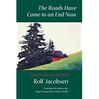 The Roads Have Come to an End Now: Selected and Last Poems of Rolf Jacobsen