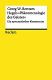 Hegels »Phänomenologie des Geistes«. Ein systematischer Kommentar: Reclams Universal-Bibliothek