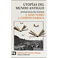 Utopías del mundo antiguo: Antología de textos (El