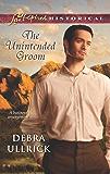 The Unintended Groom (Love Inspired Historical)