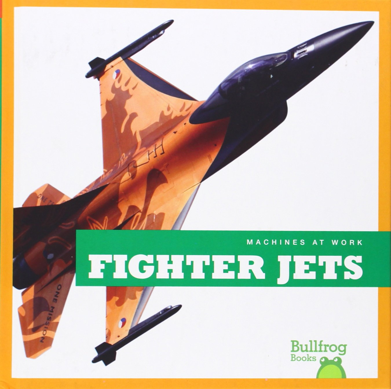 Fighter Jets (Bullfrog Books: Machines at Work)