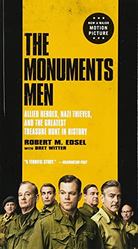 The Monuments Men: Allied Heroes; Nazi Thieves; and the Greatest Treasure Hunt in History