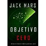Objetivo Cero (La Serie de Suspenso de Espías del Agente Cero—Libro #2) (Spanish Edition)