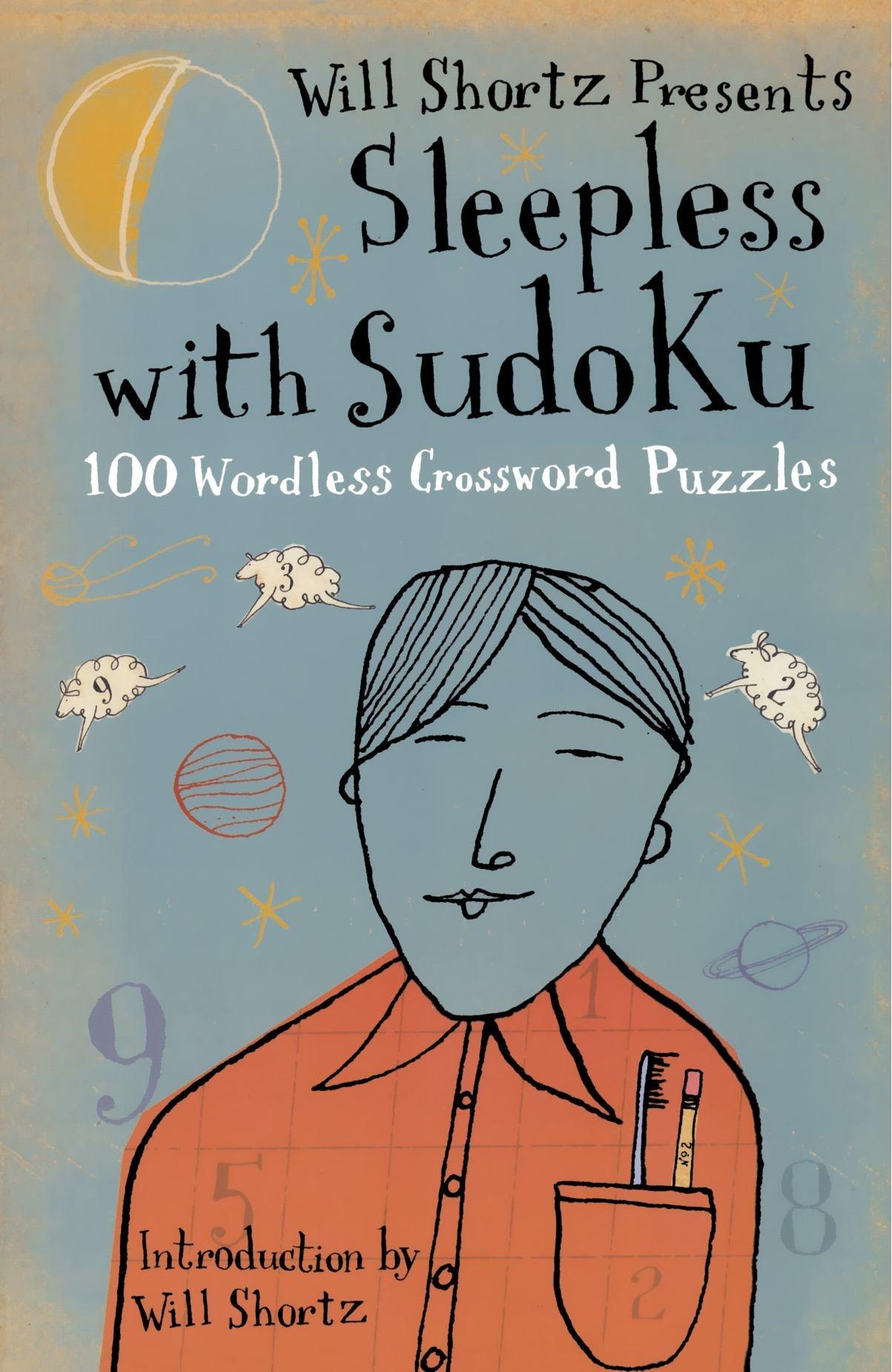 Read Online Will Shortz Presents Sleepless with Sudoku: 100 Wordless Crossword Puzzles pdf