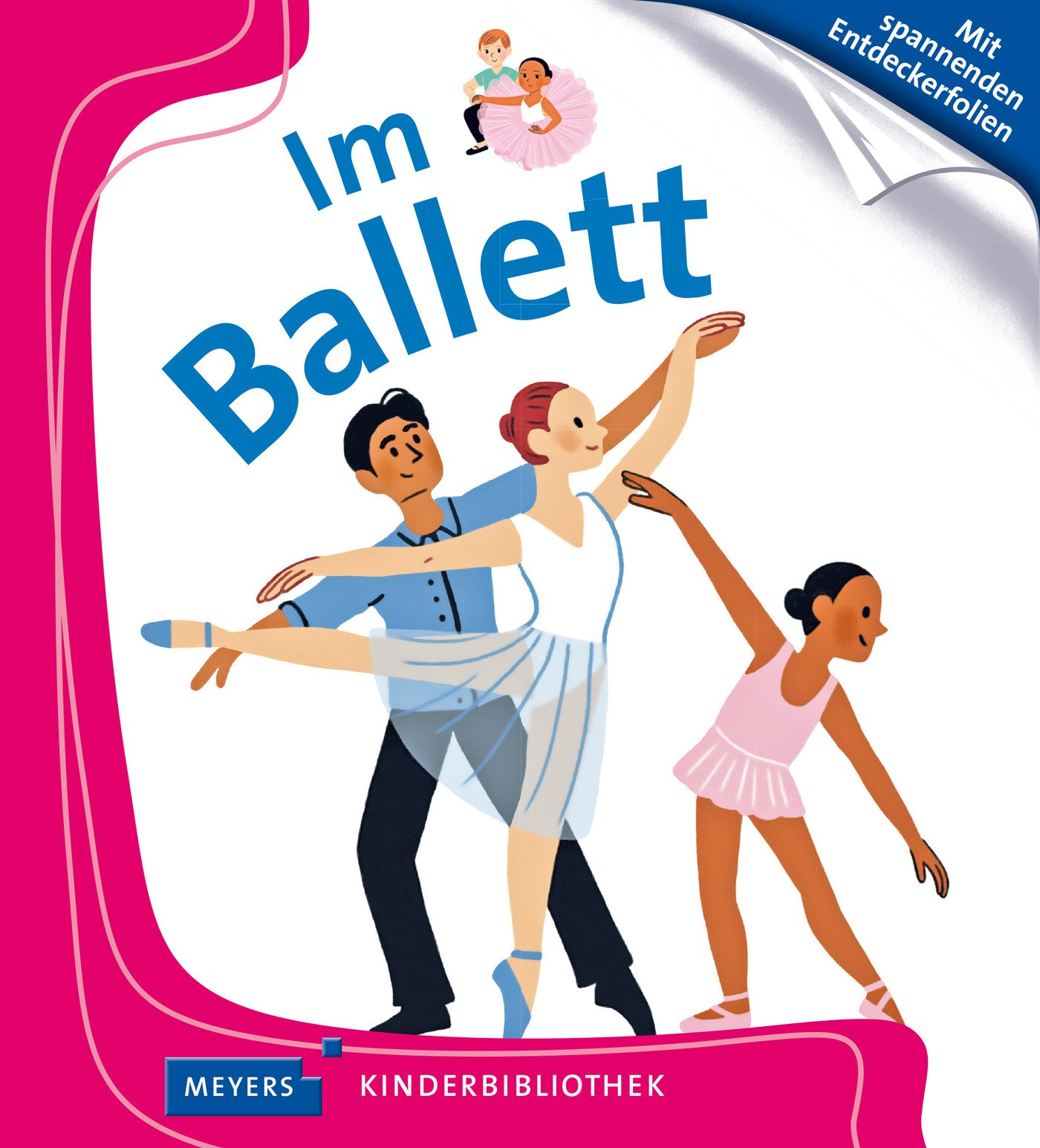 Im Ballett: Meyers Kinderbibliothek
