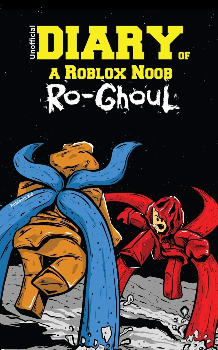 Diary Of A Roblox Noob Ro Ghoul Roblox Book 4 Kid Robloxia