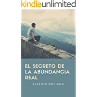 EL SECRETO DE LA ABUNDANCIA REAL (AUTOAYUDA Y MOTIVACIÓN PERSONAL nº 1)