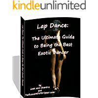 Lap Dance: The Ultimate Guide to Being the Best Exotic Dancer (The Ultimate Exotic Dancer Package Book 4) book cover