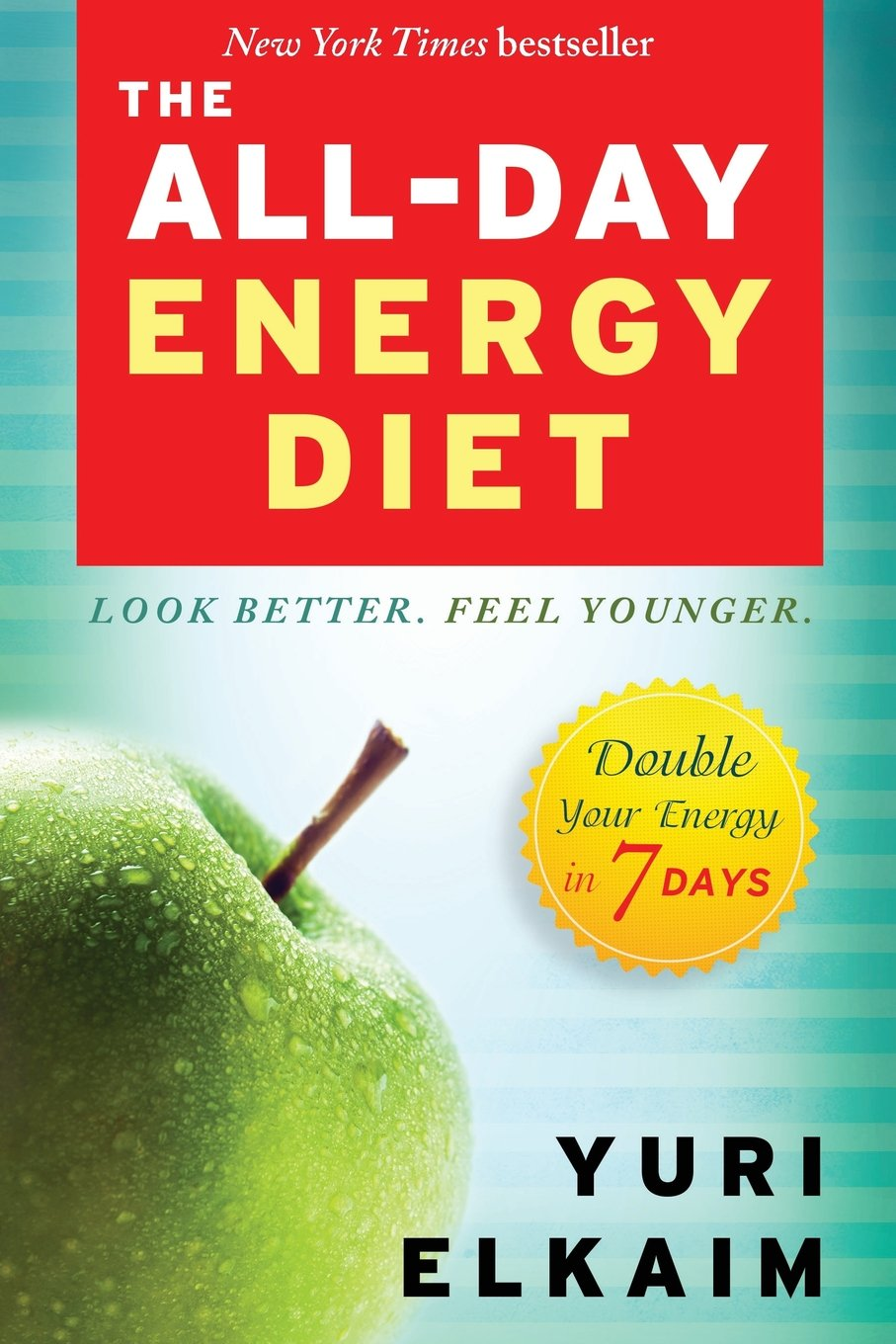 The All-Day Energy Diet: Double Your Energy in 7 Days: Yuri Elkaim ...