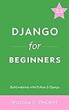 Django for Beginners: Build websites with Python and Django (English Edition)