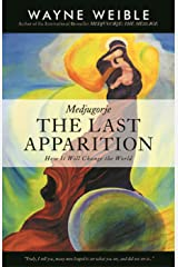 Medjugorje: The Last Apparition Kindle Edition