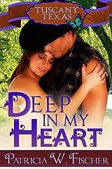 Deep in My Heart (Tuscany, Texas Book 1) Kindle Edition