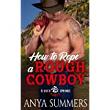 How To Rope A Rough Cowboy (Silver Springs Ranch)