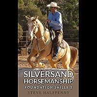 Silversand Horsemanship Foundation Skills 3