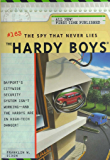 The Spy That Never Lies (The Hardy Boys Book 163)