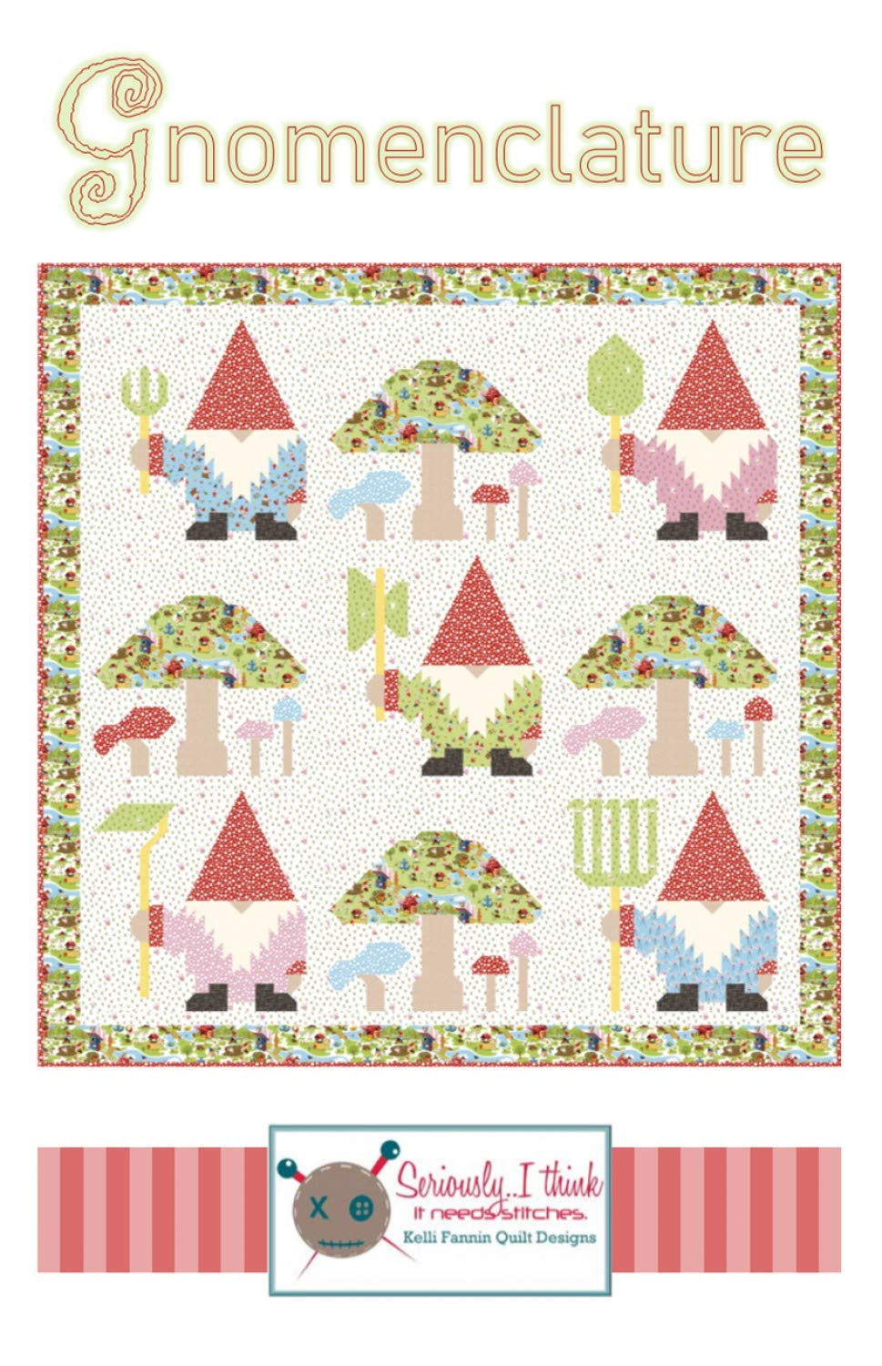 Gnomenclature Gnomes Quilt Pattern by Kelli Fannin Quilt Designs from Seriously I Think it Needs Stitches KFQP137-86 x 86