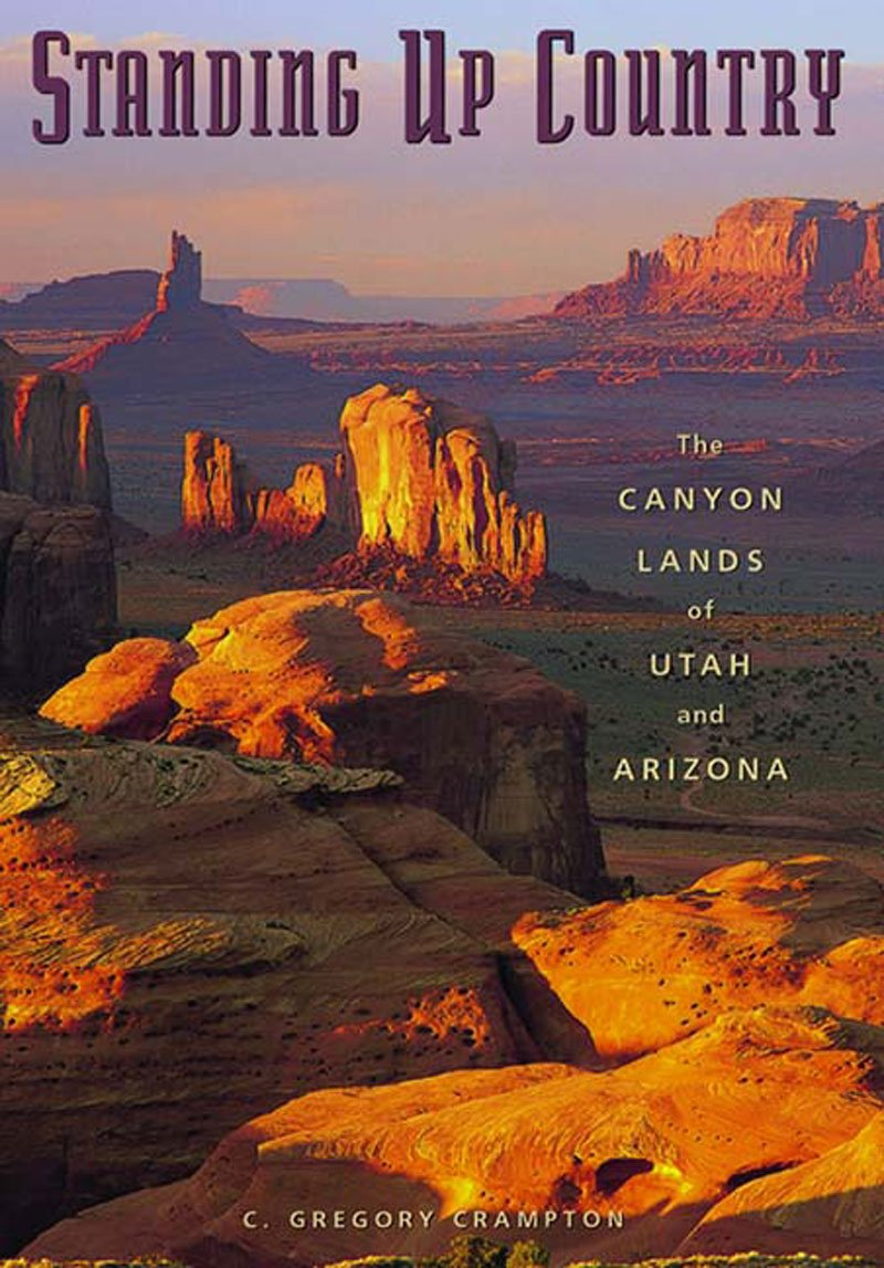 Standing Up Country: The Canyon Lands of Utah and Arizona pdf