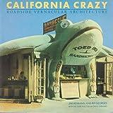 California Crazy: Roadside Vernacular Architecture