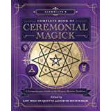 Llewellyn's Complete Book of Ceremonial Magick: A Comprehensive Guide to the Western Mystery Tradition (Llewellyn's Complete