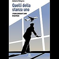 Quelli della stanza uno - I primi cinquant'anni di Alitalia