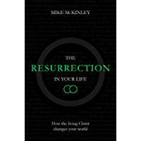 The Resurrection in Your Life: How the living Christ changes your world
