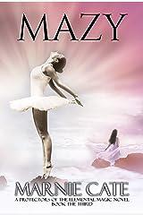 Mazy: An Urban Fantasy Novel (Protectors of Elemental Magic Book 3) Kindle Edition