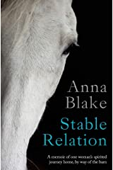 Stable Relation: A memoir of horses, healing and country living Paperback