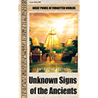 Unknown Signs of the Ancients  (Extended edition): Great powers of forgotten worlds (English Edition)