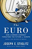 The Euro: How a Common Currency Threatens the Future of Europe
