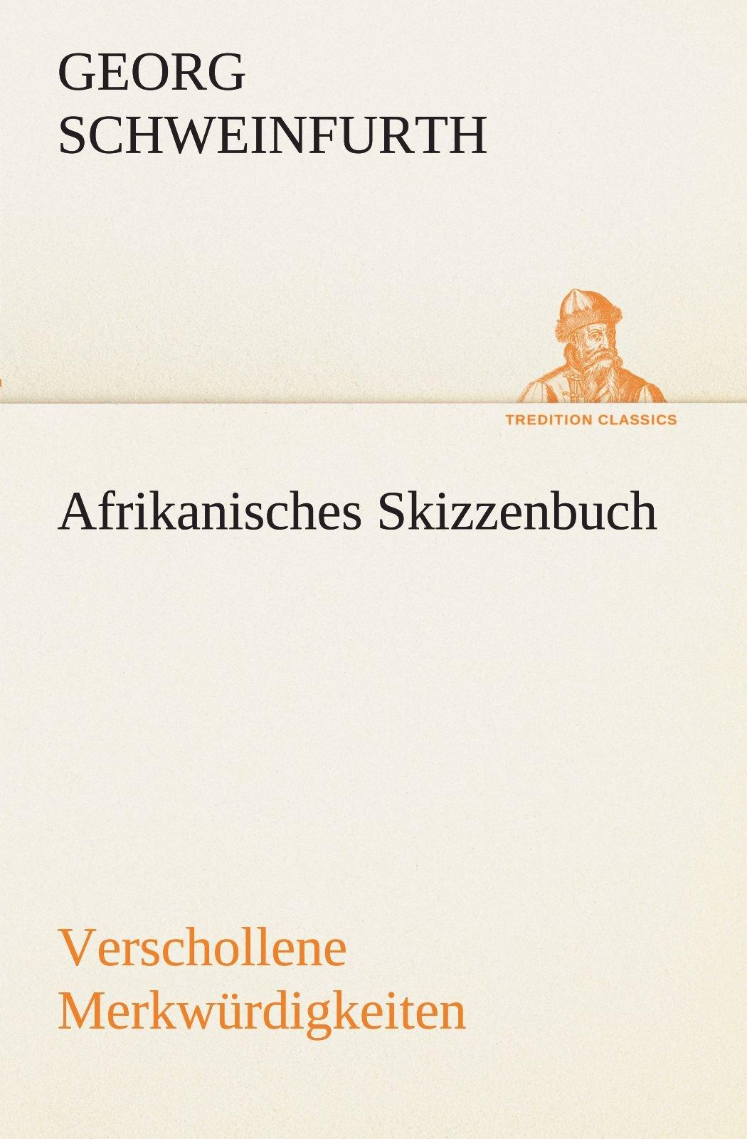 Afrikanisches Skizzenbuch: Verschollene Merkwürdigkeiten (TREDITION CLASSICS)