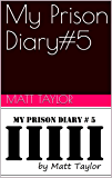My Prison Diary#5