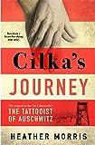 Cilka's Journey: The sequel to The Tattooist of Auschwitz