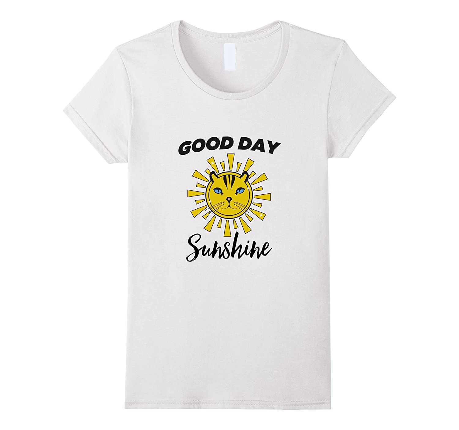 Womens Good Day Sunshine Happy Cat Lover T-Shirt for a Good Day-Art