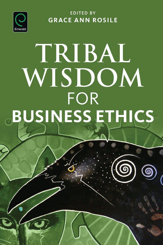 Tribal Wisdom for Business Ethics pdf epub