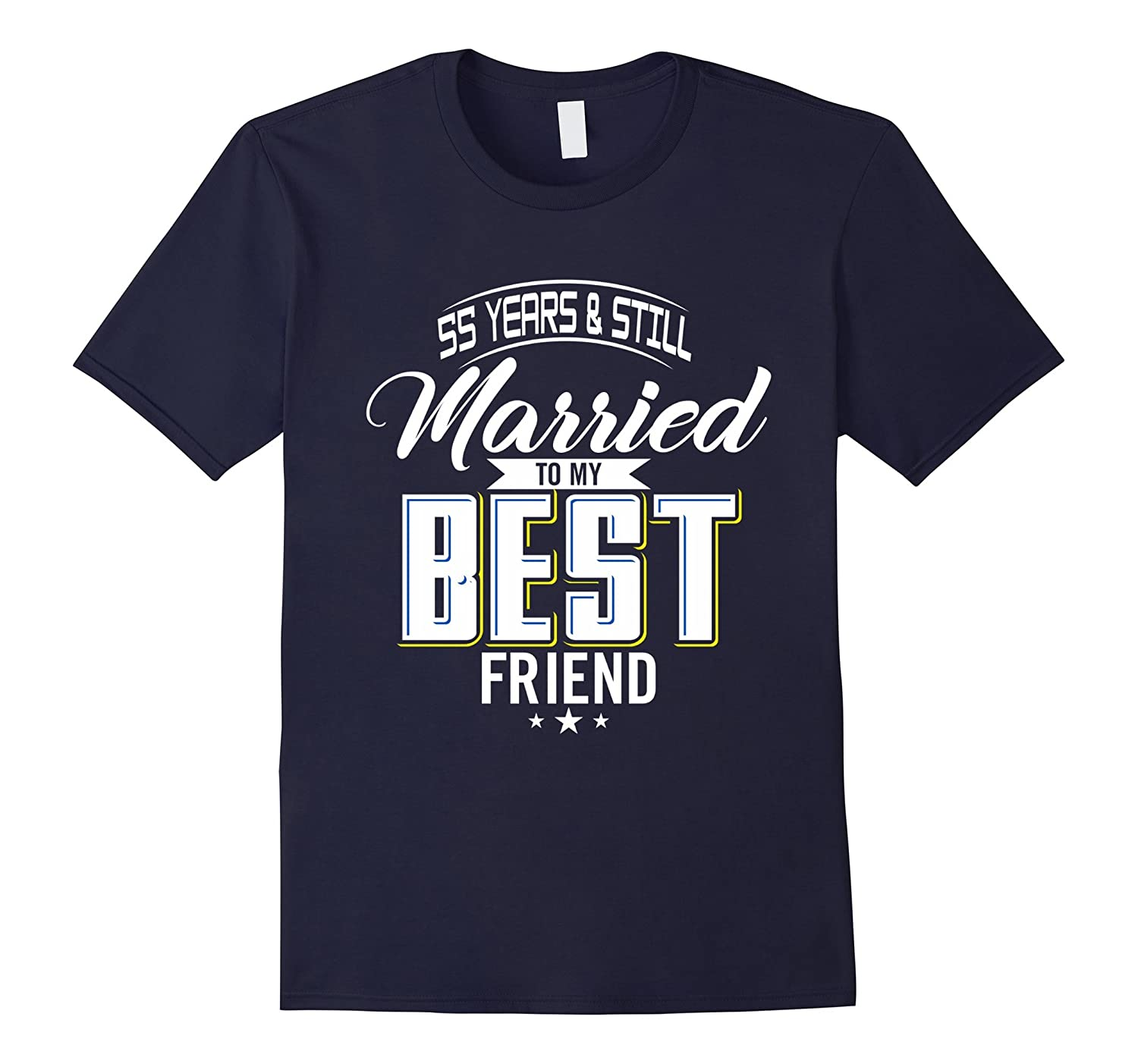 55 Years & Still Married To My Best Friend T-Shirt-TH