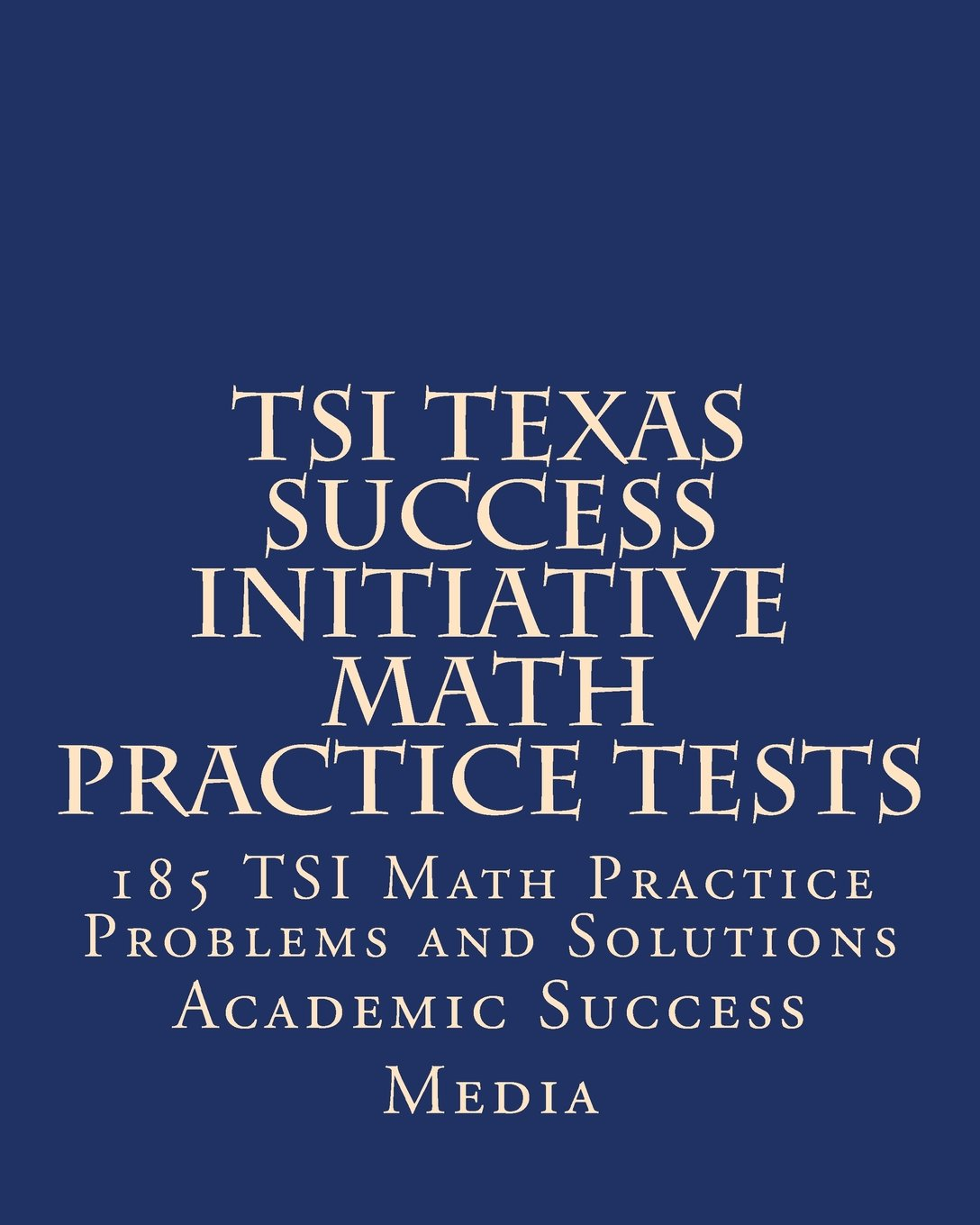 photo about Printable Tsi Practice Test named TSI Texas Results Initiative Math Train Assessments: 185 TSI