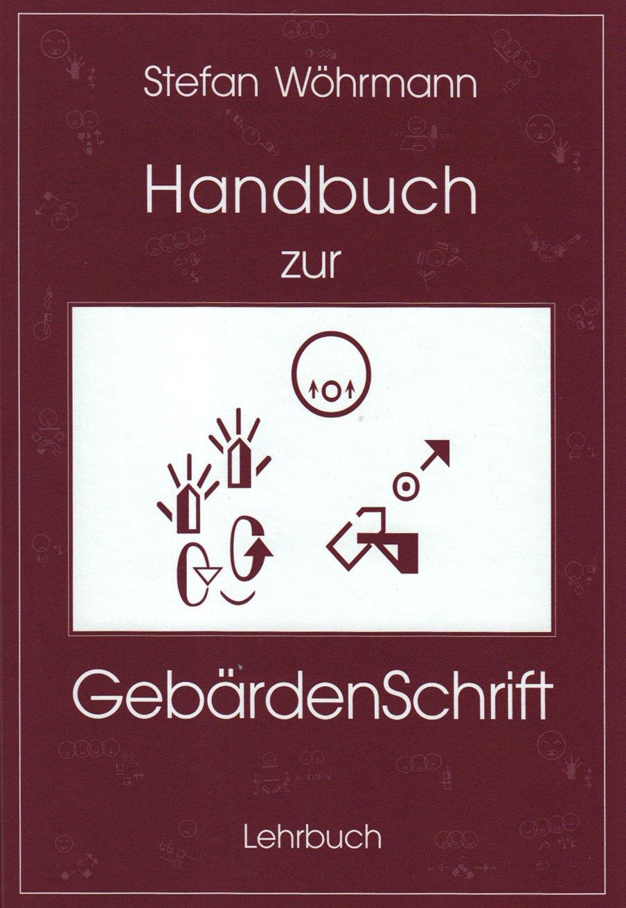 Handbuch zur Gebärdenschrift: Lehrbuch