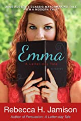 Emma: A Latter-Day Tale Kindle Edition