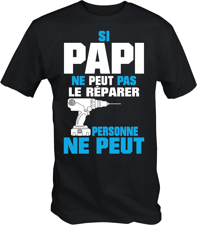 T-SHIRT SI PAPI NE PEUT PAS LE REPARER PERSONNE NE PEUT Humour Cadeau Grand-père