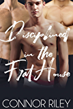 Disciplined in the Frat House