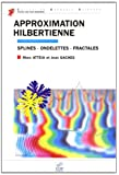 Approximation Hilbertienne. : Splines - Ondelettes - Fractales